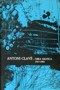 Libro Illustrato Clavé - Antoni Clavé catalogue raisonné Graphic work , 1957­ - 1983