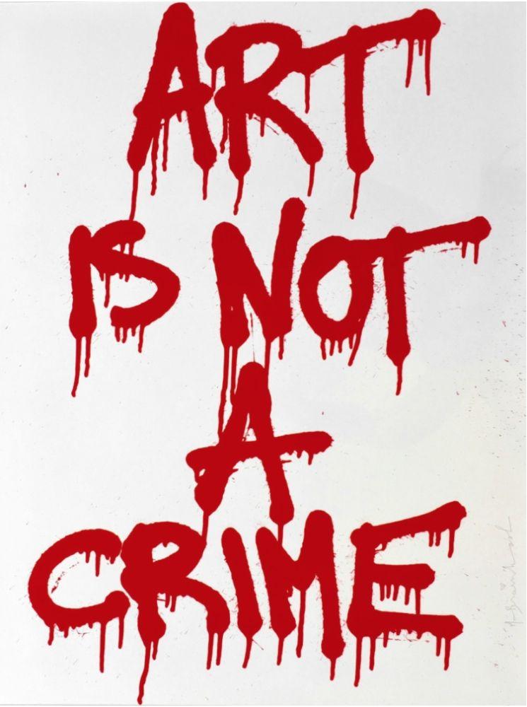 Serigrafia Mr Brainwash - Art is not a Crime