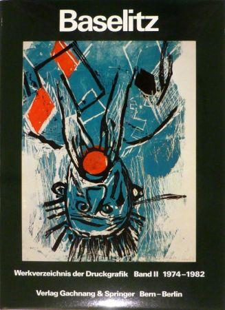 Libro Illustrato Baselitz - JAHN, Fred. Baselitz. Peintre-Graveur. Band I. Werkverzeichnis der Druckgraphik 1963-1974. / Band II. Werkverzeichnis der Druckgraphik 1974-1982.
