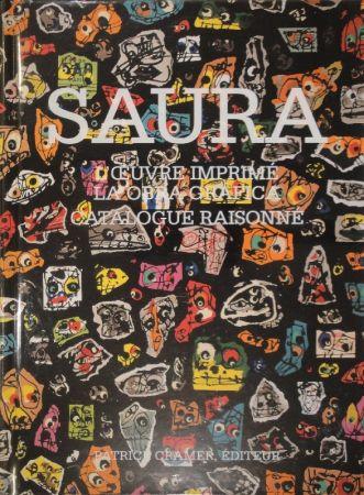 Libro Illustrato Saura -  L'oeuvre imprimé - La obra gráfica. Catalogue raisonné.