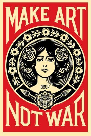 Serigrafia Fairey - Make art not war.