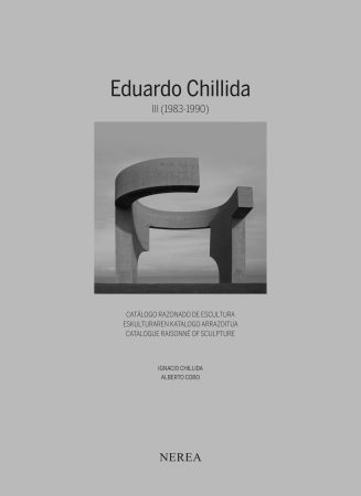 Libro Illustrato Chillida - NEW !! Eduardo Chillida. Catálogue raisonne of sculpture Vol III (1983-1990)