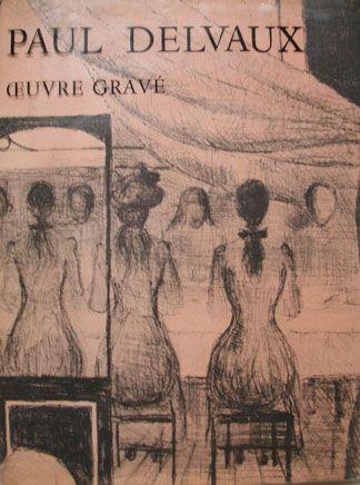 Libro Illustrato Delvaux - Oeuvre Gravé