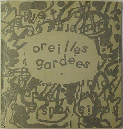 Libro Illustrato Dubuffet - Pierre-André BENOIT : OREILLES GARDÉES (1962)