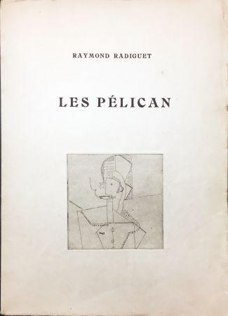 Libro Illustrato Laurens - Raymond Radiguet : LES PÉLICAN. Pièce en deux actes. Illustré d'eaux-fortes par Henri Laurens (1921)..