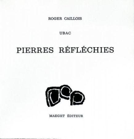 Non Tecnico Ubac - Roger Caillois : PIERRES RÉFLÉCHIES (1975)