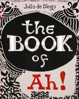 Libro Illustrato Diego (De) - The Book of Ah!