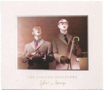Multiplo Gilbert & George - The singing sculpture