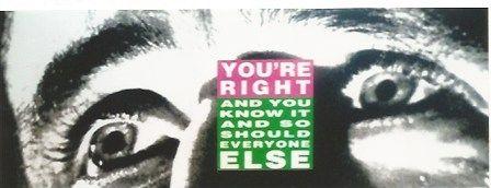 Serigrafia Kruger - You're right